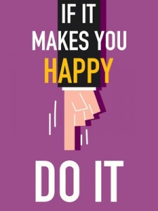 Word IF IT MAKES YOU HAPPY DO IT