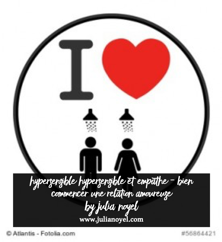 Hypersensible et empathe - Bien commencer une relation amoureuse