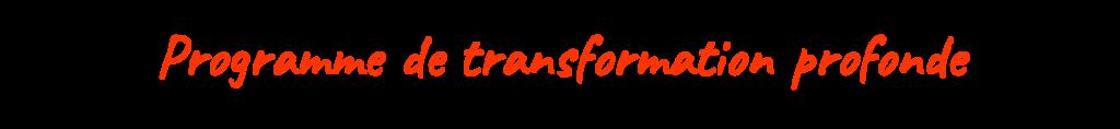 Programme de transformation profonde corps-esprit-esprit