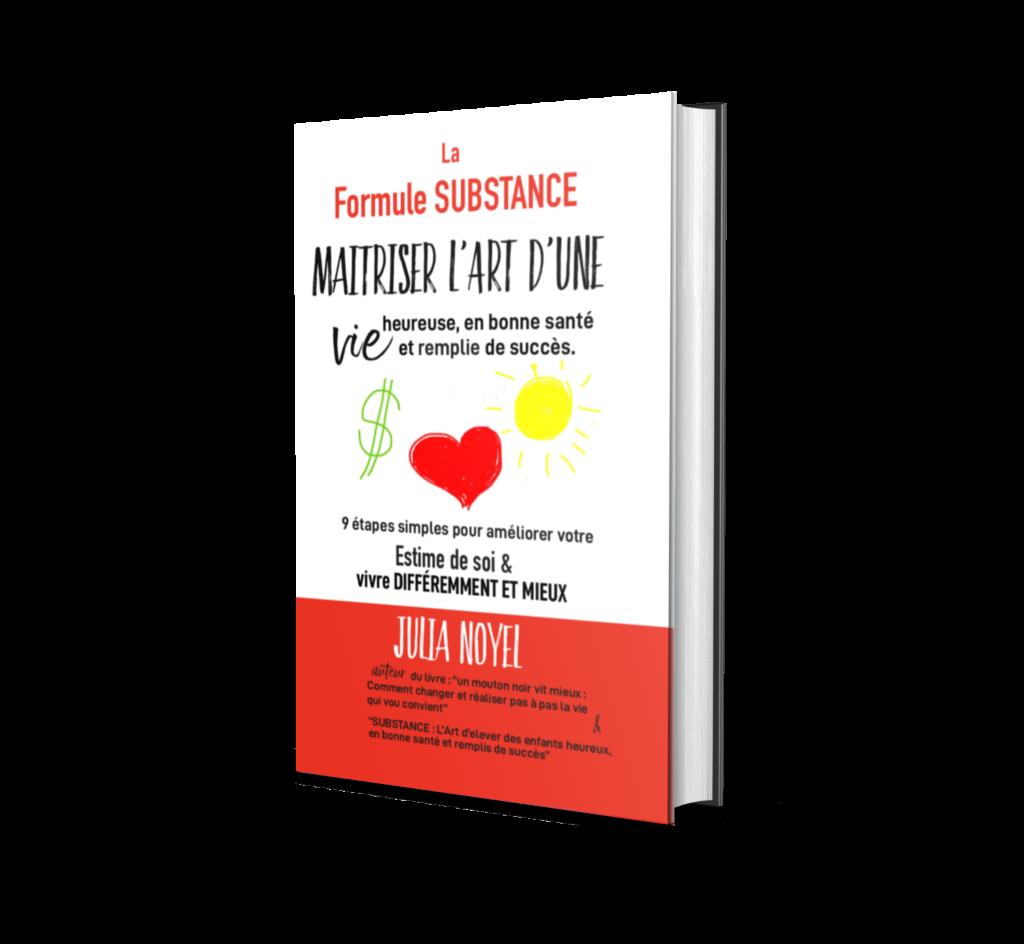 La formule SUBSTANCE : maitriser l'art d'une vie heureuse, en bonne santé et remplie de succès: 9 étapes simples pour plus de respect, un esprit fort et une vie autodéterminée